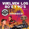 VUELVEN LOS 80-90´S VOL.4 SERGIMAS DJ