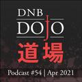 DNB Dojo Podcast #54 - Apr 2021