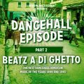 """Dancehall Episode"" Vol2 -Beatz a di Ghetto- 100% earlt- mid 90s mixcd by DussOva aka 220 sound"