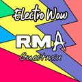 Electro Wow RMA Guest Mix