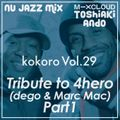 Nu Jazz Mix [ kokoro Vol.29 ] Tribute to 4hero (dego & Marc Mac) Part1