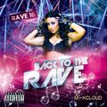 Back To The Rave - 16 (Mashup Mix)