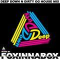 Deep Down Dirty - OG classic House mix - Twuntwurx