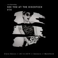SEE YOU AT THE DISCOTECH #14 - Live Recording - Genesis Mannheim -  28.12.2019
