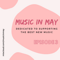 Music in May Episode 3