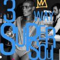 UNSOUND EXPERIMENTS - 3 WAY SUPER SOUL. feat. DJ ONEOFAKIND, DJ FORMAT & AROE.