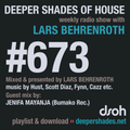 Deeper Shades Of House #673 w/ exclusive guest mix by JENIFA MAYANJA