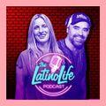 The Latino Life Podcast. Episode 4