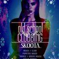SKOOTA - OLD SCHOOL CLUBBING