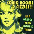 SONIC BOOMS & FIZZLES!!