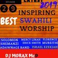 EPISODE 29. BEST  inspi SWAHILI WORSHIP 2019