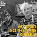Radio Edit 95 – My God, So They Are Killers!