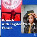 Brunch with Tayylor Made & Fauzia - 27.03.2019 - FOUNDATION FM