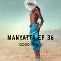 Manyatta Ep. 36