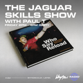The Jaguar Skills Show w/ Paul T- 02/04/21