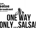 One Way Only… Salsa!