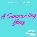 A Summer Ting Fling /HipHop/R&B/Garage/Afro