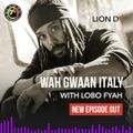 Wah Gwaan Italy? pt.20 - S.12 / Special Guest: Lion D