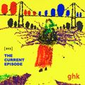 ghk - The Current Episode 013