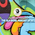 Paul E Jay Presents : The Old Skool Podcast Episode #2