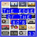 THE EDGE OF THE 80'S : 33