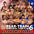 BEAR-TRAIN 6 DJ TAKEMI_LIVEREC!!!