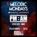 0044 PM:AM Melodic Mondays - Episode 9 with special guest JECE