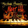 HEAT!!!!! mixed and produced by Earl DJ Jones for MyHouse Productions!