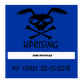 UPRISING NO FRILL DJ JAKE NICHOLLS 02-10-2015