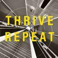 Thrive I Repeat #4