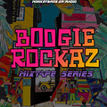 MixtapeSeries #004 || Boogie Rockaz