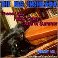 BIG ENCHILADA 145: Those Lazy, Hazy, Crazy Days of Summer