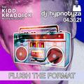 DJ Hypnotyza - Flush The Format - Kidd Kraddick Morning Show 04-30-21