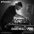 Dave NULL / VOID - Acid After Dark - 03-Jul-20