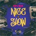 Nice & Slow - 90s R&B