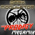 The PRODIGY Megamix From DJ DARK MODULATOR