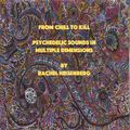 Chill to Kill Psychedelic Sounds