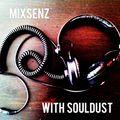 Mixsenz with Souldust