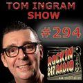 TOM INGRAM SHOW #294