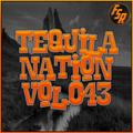 #TequilaNation Vol. 043 @ FSR