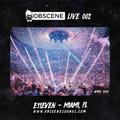 obscene live 002 - e11even - miami - apr 2018