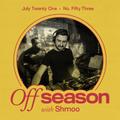 Off Season 053 w/ Shmoo - July 21, 2021