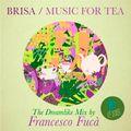 The Music for Tea series / The Dreamlike Mix by Francesco Fucà