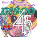 Portobello Radio Soul 45 presents Jason Nixon's Disco 45 EP15.