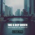 Take A Deep Breath | Deep House Mix | Seta Label Tracks