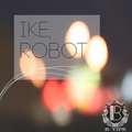 Ike Robot (Generation Bass Exclusive) 4.23.12