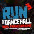 RUN THE DANCEHALL VOL.3 - 100% DANCEHALL FRANCOPHONE MIXED BY SHOOBONG FROM DREADLOCKSLESS SOUND