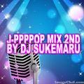 J-POP REMIX ONLY MIX J-PPPPop MIX 2nd By DJ Sukemaru