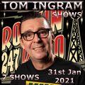 Tom Ingram Radio Shows - Jan 31st 2021