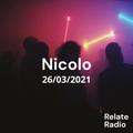 Nicolo - Relate Radio, 26-3-2021
